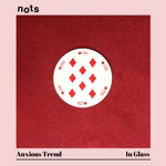 Nots - Anxious Trend
