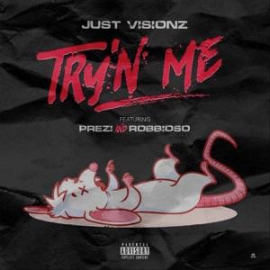 Try'n Me (feat. Prezi & Robbioso) - Single Mp3 Download