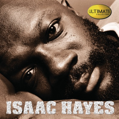 Ultimate Collection: Isaac Hayes - Isaac Hayes