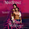 Maya Rodale - The Wicked Wallflower  artwork
