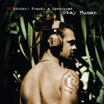 Michael Franti & Spearhead - Stay Human (All the Freaky People)
