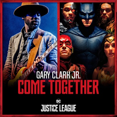 Come Together - Gary Clark Jr. & Junkie XL song