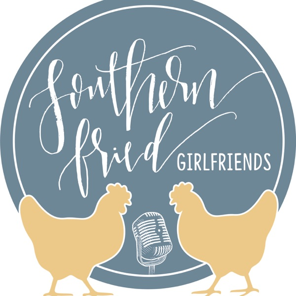 the southern fried girlfriends podcast