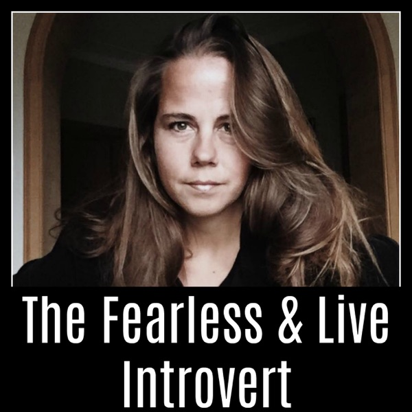 The Fearless & Live Introvert
