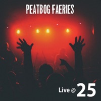 Live @ 25 by Peatbog Faeries on Apple Music