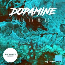 Dopamine (Tale & Dutch Remixes) - Single by You in Mind & Tale & Dutch