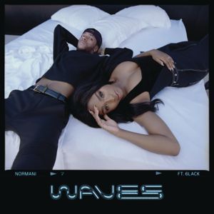 Waves - Normani & 6LACK