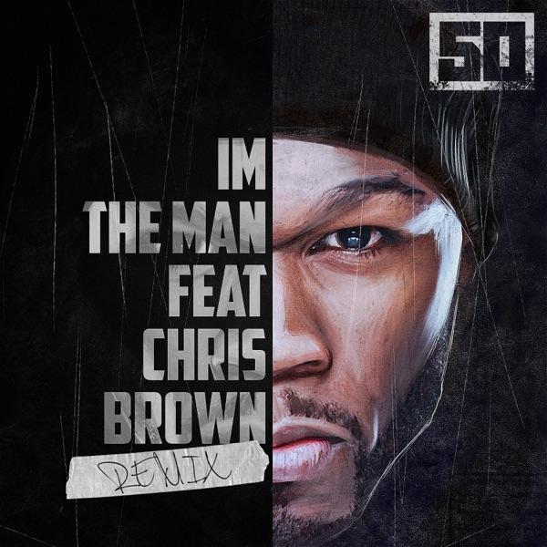 I'm the Man (Remix) [feat. Chris Brown] - Single