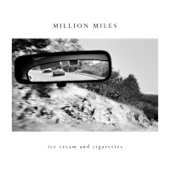 Million Miles - Ice Cream & Cigarettes