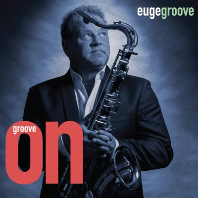 Groove On - Euge Groove song