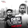 Desi Crew - Top Hits