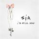 Sia - I'm Still Here MP3