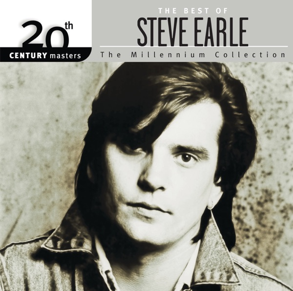 20th Century Masters - The Millennium Collection: Best of Steve Earle
