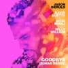 Goodbye (feat. Nicki Minaj & Willy William) [R3HAB Remix] - Single, Jason Derulo & David Guetta