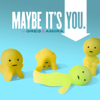 Maybe It's You podcast