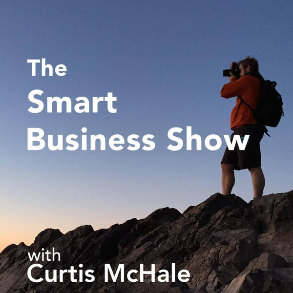 The Smart Business Show - with Curtis McHale