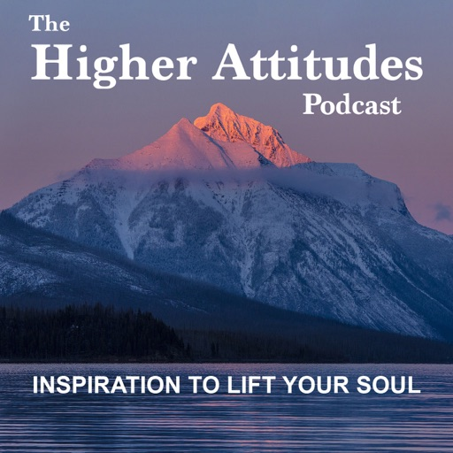 Cover image of The Higher Attitudes Podcast