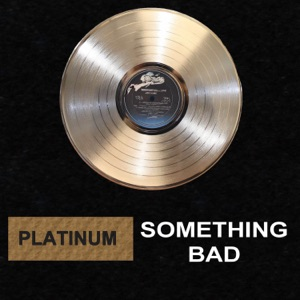 Platinum - Something Bad