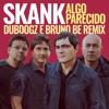 Algo Parecido Dubdogz e Bruno Be Remix Club Mix Single