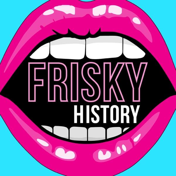 Frisky History