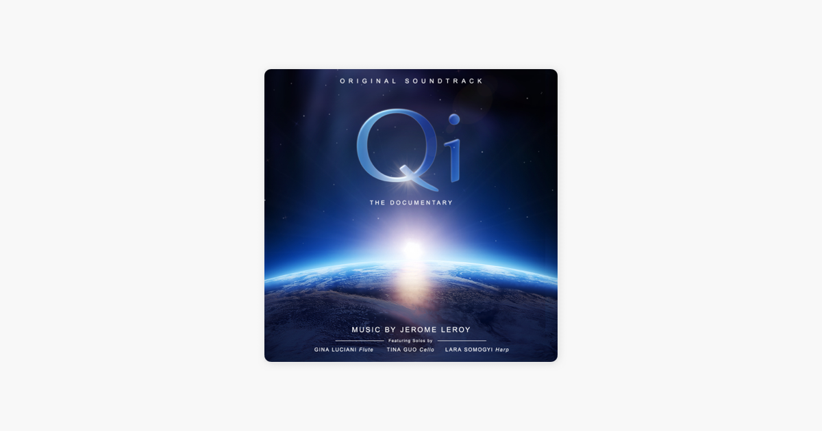 ‎Qi - The Documentary (Original Soundtrack) by Jerome Leroy