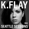 Seattle Sessions - EP, K.Flay