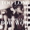 Too Long feat Bow Wow Single