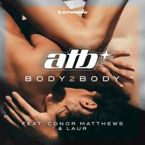 ATB - Body 2 Body feat. Conor Matthews & Laur