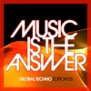 Music Is the Answer (Global Techno Edition 03)