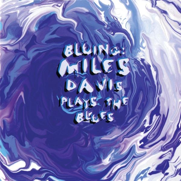 Bluing: Miles Davis Plays the Blues