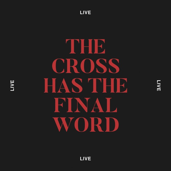The Cross Has the Final Word (Live) - Single