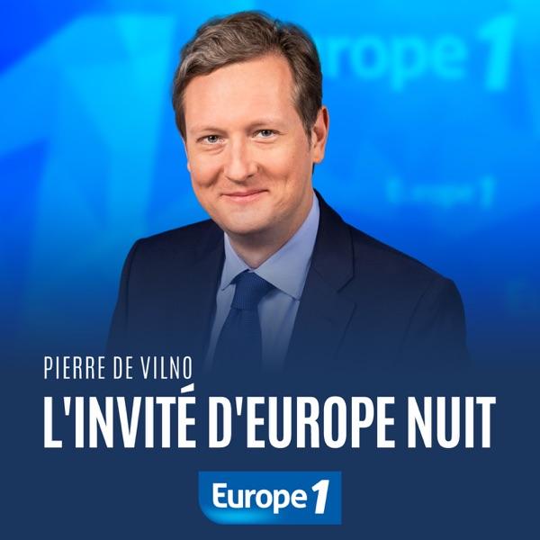 L'invité d'Europe 1 Nuit