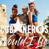 Cubaneros - Would I Lie artwork