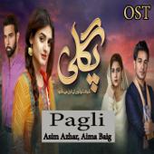 Pagli (From ''Pagli'') - Asim Azhar & Aima Baig
