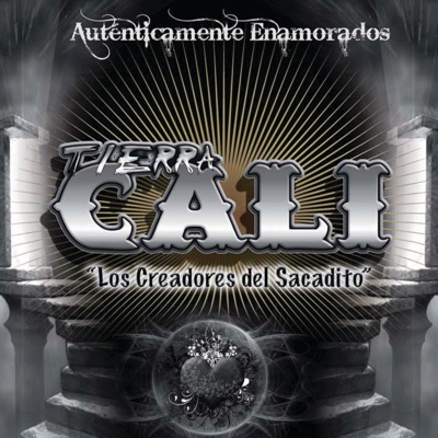 """Auténticamente Enamorados - """"Los Creadores del Sacadito"""" - Tierra Cali"""