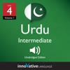 Innovative Language Learning, LLC - Learn Urdu - Level 4: Intermediate Urdu: Volume 1: Lessons 1-25 (Unabridged)  artwork