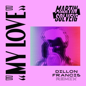My Love (Dillon Francis Remix) - Single Mp3 Download