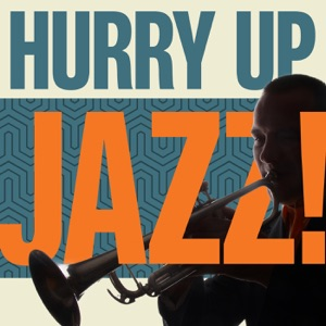 Hurry Up Jazz!