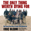 Eric Blehm - The Only Thing Worth Dying For  artwork