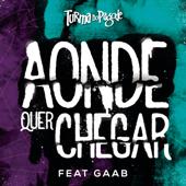 Aonde Quer Chegar (feat. GAAB)