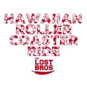 The Lost Bros - Hawaiian Roller Coaster Ride