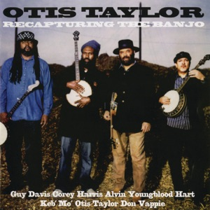 Otis Taylor - Simple Mind feat. Alvin Youngblood Hart, Don Vappie, Corey Harris & Cassie Taylor