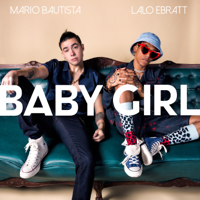 descargar bajar mp3 Mario Bautista Baby Girl (feat. Lalo Ebratt)