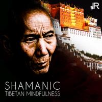 Shamanic Tibetan Mindfulness: Spiritual Meditation, Connection with Buddha, Healing Energy, Best Buddhist Tracks - Buddhist Meditation Music Set