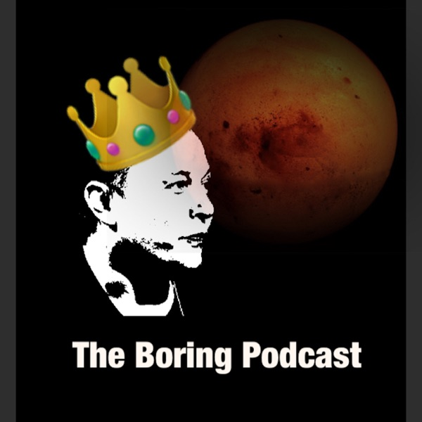 The Boring Podcast: Elon Musk News on an Irregular Basis