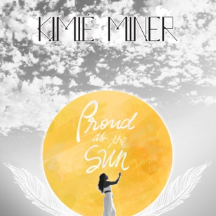 Proud as the Sun – Kimié Miner