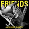 Justin Bieber & BloodPop® - Friends Song Lyrics