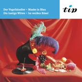 Operetten: Der Vogelhändler, Maske in Blau, Die lustige Witwe, Im Weissen Rössl