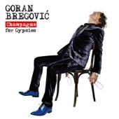 Goran Bregović - Be That Man