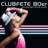 Clubfete 80er: 63 Club & Party Hits of the 80's